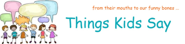 Visit Things Kids Say